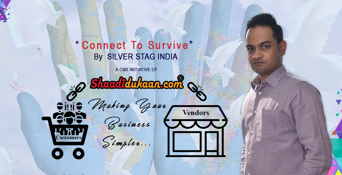 """""""Connect To Survive"""" by Silver Stag India-A CSR initiative of Shaadidukaan to alleviate the impact of Corona Outbreak!"""