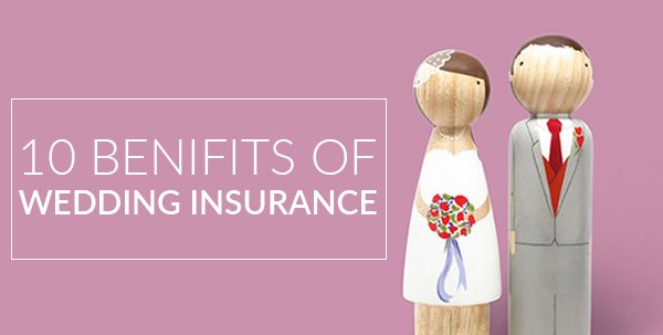 10 benefits of wedding insurance