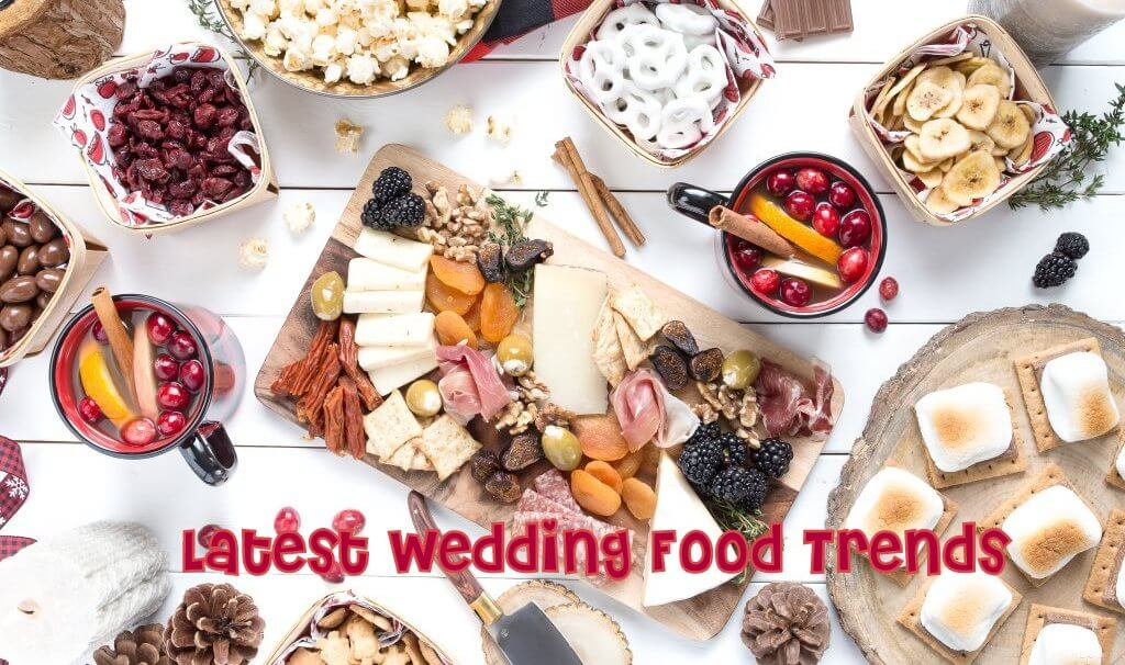 Cool Latest Wedding Food Trends That You Must Try at Your Wedding