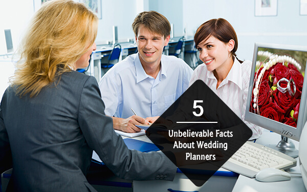 5 Unbelievable Facts about Wedding Planners