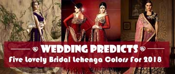 Wedding Predicts: Five Lovely Bridal Lehenga Colors for 2018