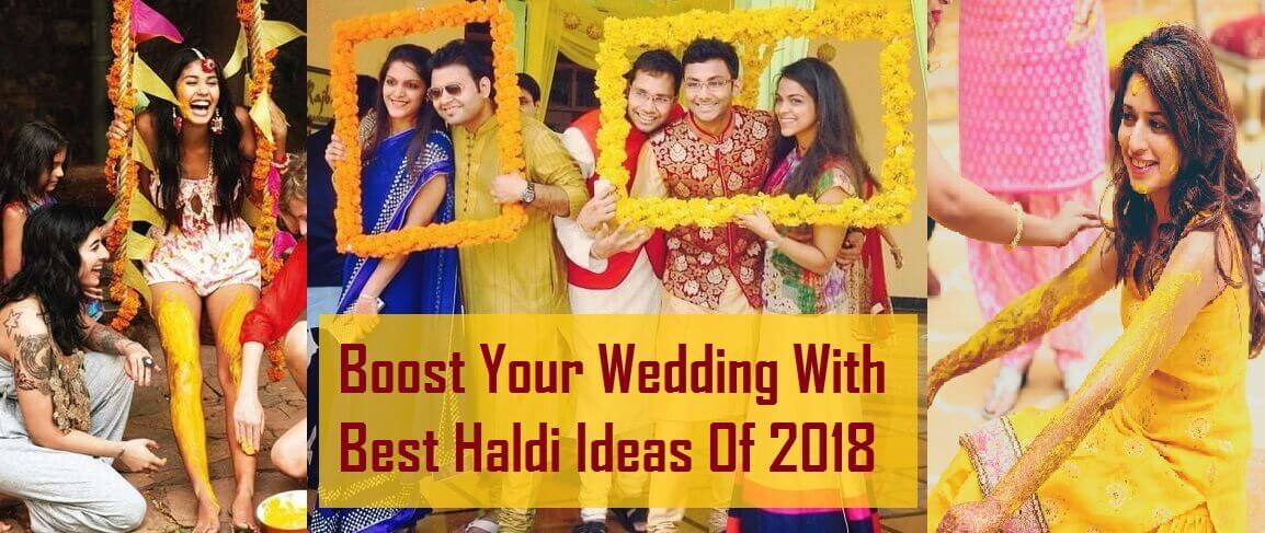 Boost Your Wedding With Best Haldi Ideas Of 2019