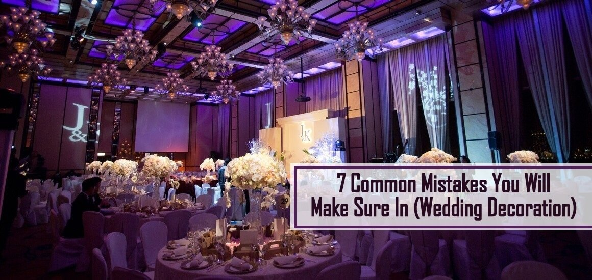 7 Common Mistakes You Will Make Sure In (Wedding Decoration)