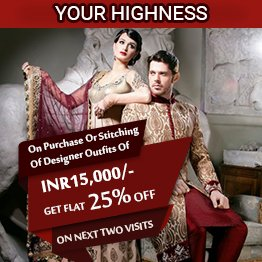 On Purchase or Stitching of Designer Outfits of  Rs. 15,000, Get Flat 25% off on Next Two Visits