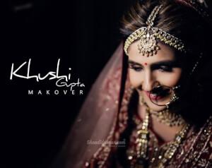 Khushi Gupta Makeovers