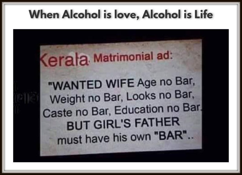When Alcohol is love, Alcohol is Life