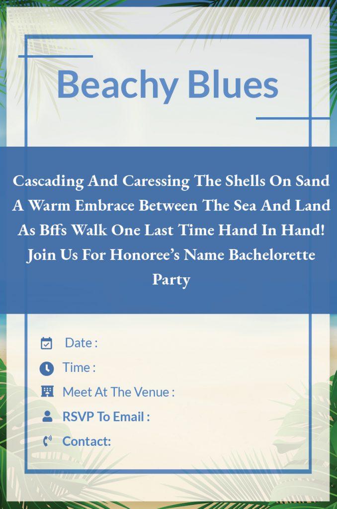 beachy blues - Bachelorette Party invitation wordings