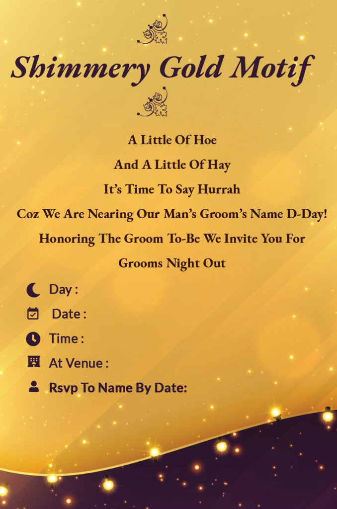 Shimmery gold motif - Bachelorette Party invitation wordings