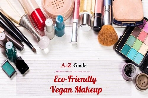 An A-Z Guide To Embrace Eco-Friendly Vegan Makeup On Yo...
