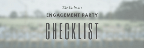 Tips To Create Ultimate Engagement Party Checklist & Ensure That Everything Gets Covered