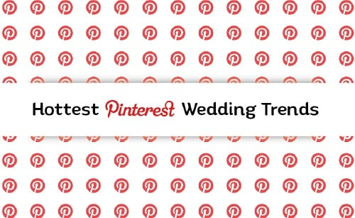 Hottest Pinterest Wedding Trends To Add Glamour To Your Wedding