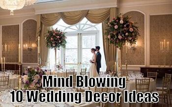 Mind Blowing 10 Wedding Decor Ideas
