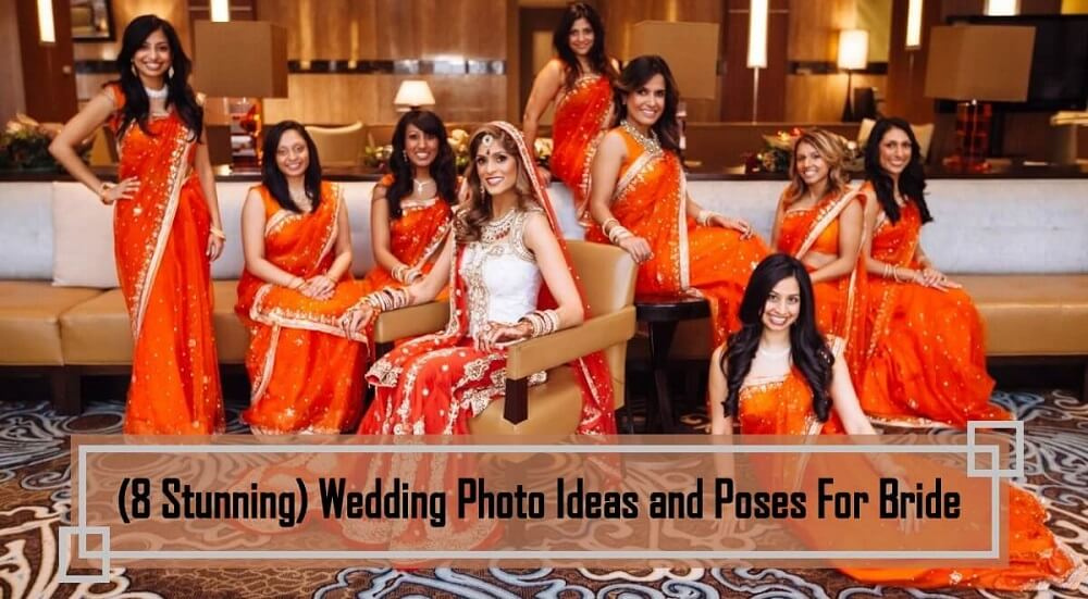 (8 Stunning) Wedding Photo Ideas and Poses For Bride
