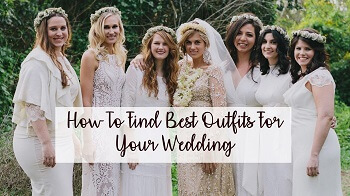How To Find Best Outfits For Your Wedding