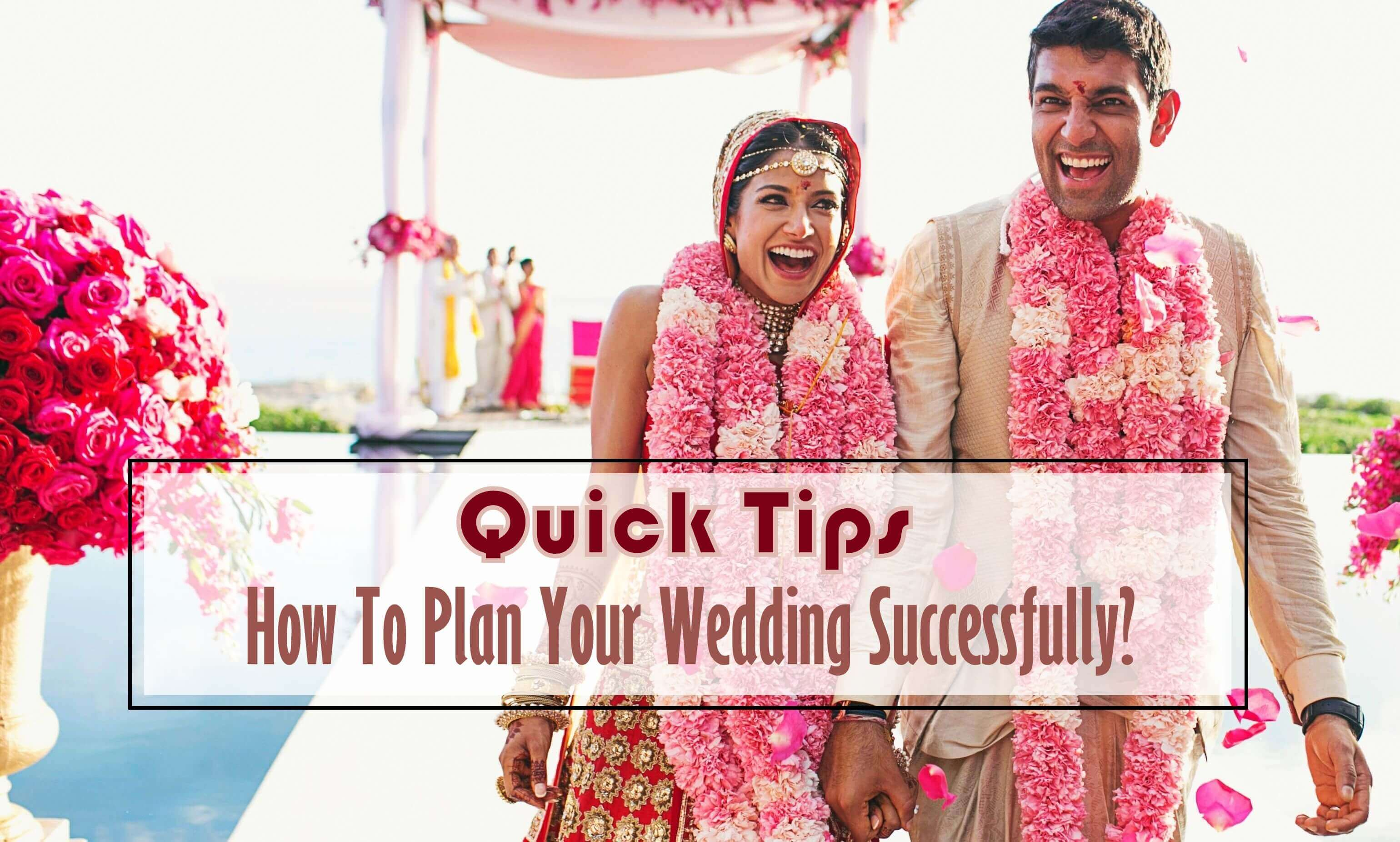 Quick Guide: How To Plan Your Wedding Successfully?