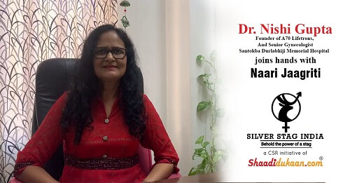 Dr. Nishi Gupta - Founder of A70 Lifetrons And Senior Gynecologist - Santokba Durlabhiji Memorial Hospital joins hands with Naari Jaagriti - Silver Stag India - The CSR Initiative of Shaadidukaan.com