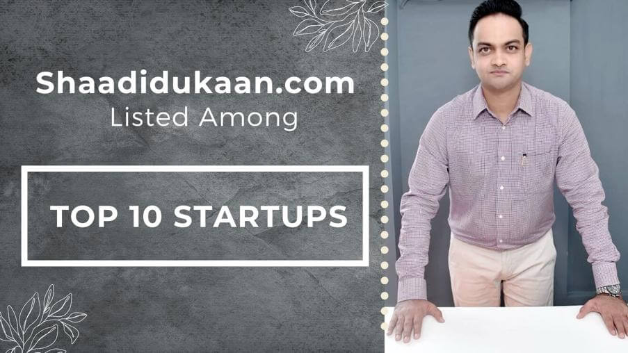 Shaadidukaan.com Listed Among Top 10 Startups of Start-...