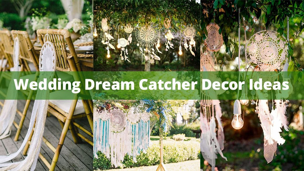 10+Wedding Decor Ideas With Dream Catcher For A Sassy Dream Wedding!